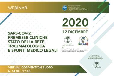 VIRTUAL CONVENTION S.L.O.T.O. –  SARS-COV-2: PREMESSE CLINICHE. STATO DELLA RETE TRAUMATOLOGICA E SPUNTI MEDICO LEGALI.