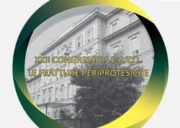 Le fratture periprotesiche – XXII Congresso SLOTO